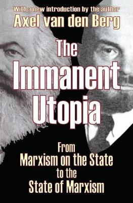 The Immanent Utopia: From Marxism on the State to the State of Marxism (Paperback)
