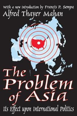 The Problem of Asia: Its Effect upon International Politics (Paperback)