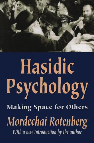 Hasidic Psychology: Making Space for Others (Paperback)