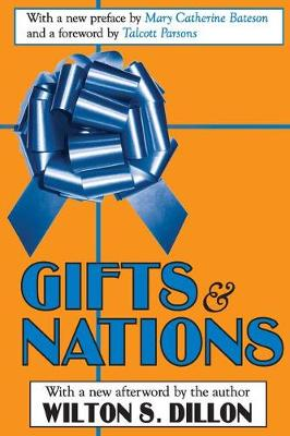 Gifts and Nations: The Obligation to Give, Receive and Repay (Paperback)