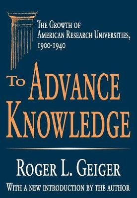 To Advance Knowledge: The Growth of American Research Universities, 1900-1940 (Paperback)