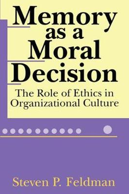 Memory as a Moral Decision: The Role of Ethics in Organizational Culture (Paperback)