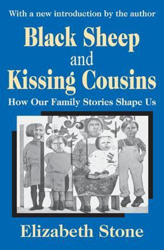 Black Sheep and Kissing Cousins: How Our Family Stories Shape Us (Paperback)