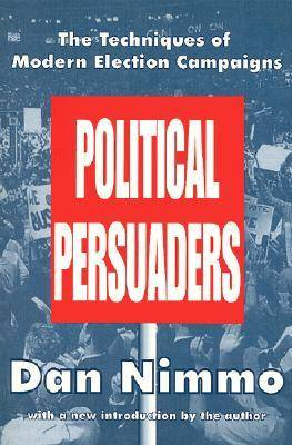 The Political Persuaders (Paperback)