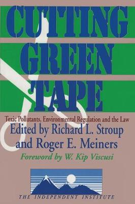 Cutting Green Tape: Pollutants, Environmental Regulation and the Law (Paperback)