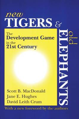 New Tigers and Old Elephants: The Development Game in the 21st Century and Beyond (Paperback)
