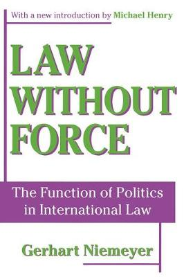Law without Force: The Function of Politics in International Law (Paperback)