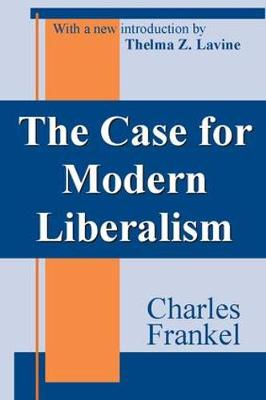 The Case for Modern Liberalism (Paperback)