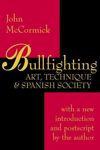 Bullfighting: Art, Technique and Spanish Society (Paperback)