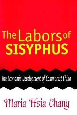 The Labors of Sisyphus: Economic Development of Communist China (Paperback)