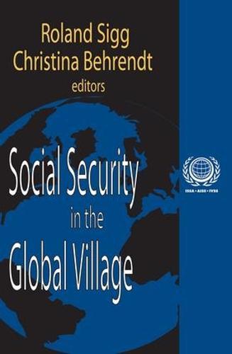 Social Security in the Global Village - International Social Security Series (Paperback)