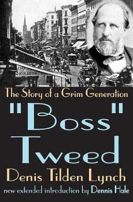 Boss Tweed: The Story of a Grim Generation (Paperback)