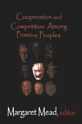 Cooperation and Competition Among Primitive Peoples (Paperback)