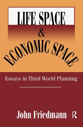 Life Space and Economic Space: Third World Planning in Perspective (Paperback)