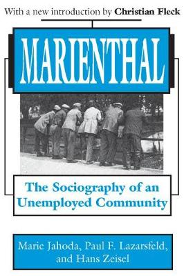 Marienthal: The Sociography of an Unemployed Community (Paperback)