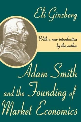Adam Smith and the Founding of Market Economics (Paperback)