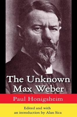 The Unknown Max Weber (Paperback)