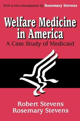 Welfare Medicine in America: A Case Study of Medicaid (Paperback)