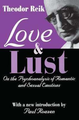 Love and Lust: On the Psychoanalysis of Romantic and Sexual Emotions (Paperback)
