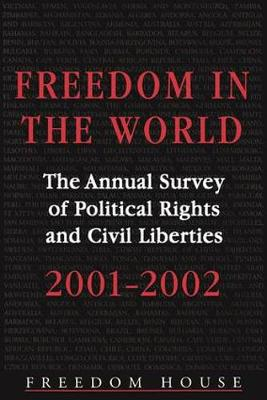 Freedom in the World: 2001-2002: The Annual Survey of Political Rights and Civil Liberties (Paperback)