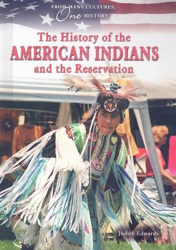 The History of the American Indians and the Reservation - From Many Cultures, One History (Hardback)