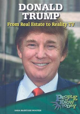 Donald Trump: From Real Estate to Reality TV - People to Know Today (Hardback)