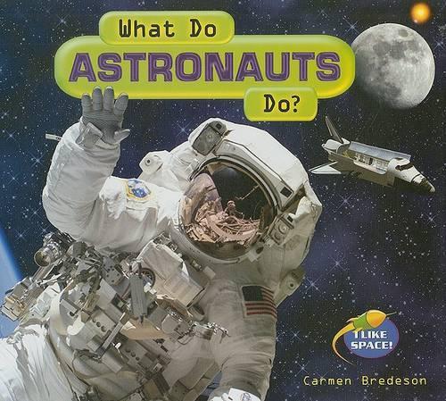 What Do Astronauts Do? - I Like Space! (Hardback)