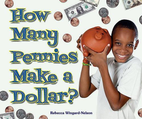 How Many Pennies Make a Dollar? - I Like Money Math! (Hardback)
