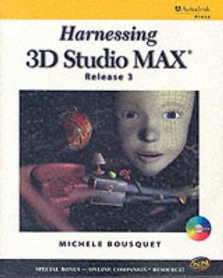 Harnessing 3D Studio MAX 3