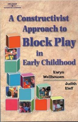 A Constructivist Approach to Block Play in Early Childhood (Paperback)