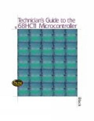 Technician's Guide to the 68HC11 Microcontroller (Paperback)