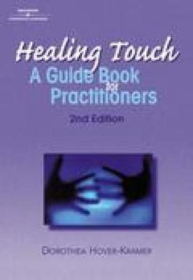 Healing Touch: A Guide Book for Practitioners, 2nd Edition (Paperback)