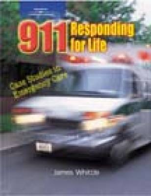 911 Responding for Life: Case Studies in Emergency Care (Paperback)