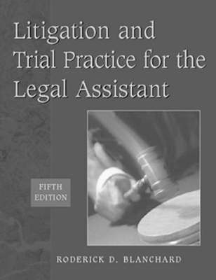 Litigation and Trial Practice for the Legal Assistant (Hardback)