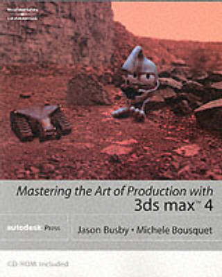 Mastering the Art of Production with 3d Studio MAX 4 (Paperback)