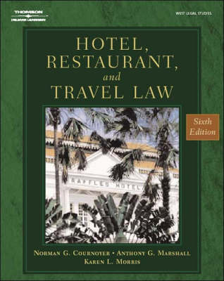 Hotel, Restaurant and Travel Law: A Preventative Approach (Hardback)