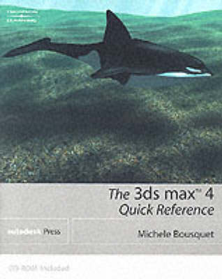 3D Studio MAX 4: Quick Reference (Paperback)