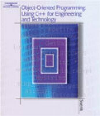 Object-Oriented Programming Using C++ for Engineering and Technology (Paperback)