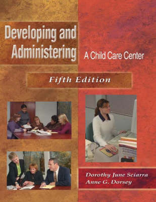 Developing and Administering a Child Care Center (Paperback)