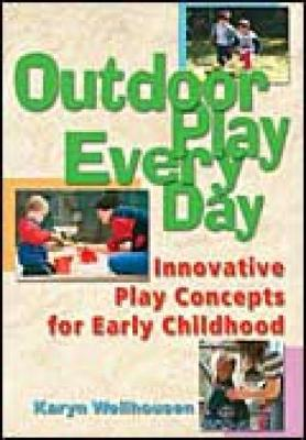 Outdoor Play Everyday: Innovative Play Concepts for Early Childhood (Paperback)