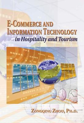 E-Commerce and Information Technology in Hospitality and Tourism (Paperback)