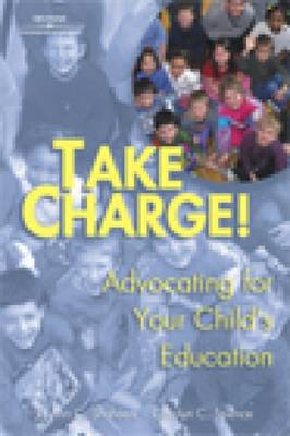 Take Charge!: Advocating for Your Child's Education (Paperback)