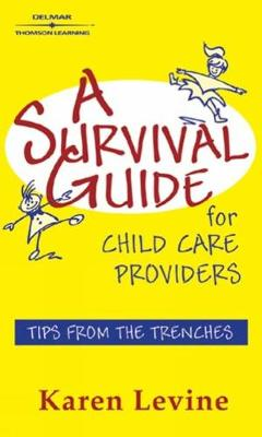 A Survival Guide for Child Care Providers (Paperback)