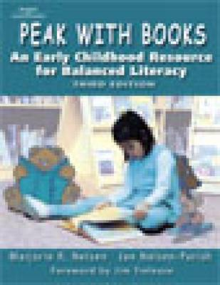 Peak with Books: An Early Childhood Resource for Balanced Literacy (Paperback)