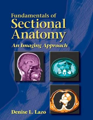 Fundamentals of Sectional Anatomy: An Imaging Approach (Hardback)