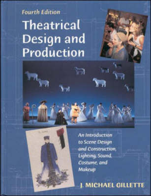 Theatrical Design and Production: An Introduction to Scene Design and Construction, Lighting, Sound, Costume and Make-up (Hardback)