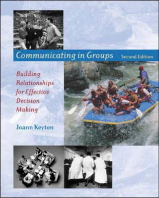 Communicating in Groups: Building Relationships for Effective Decision Making (Paperback)