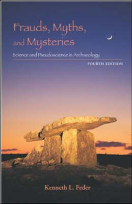 Frauds, Myths, and Mysteries: Science and Pseudoscience in Archaeology (Hardback)