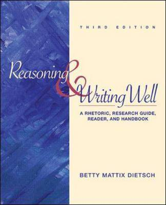 Reasoning and Writing Well: A Rhetoric, Research Guide, Reader, and Handbook (Paperback)