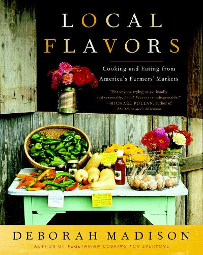 Local Flavors: Cooking and Eating from America's Farmers' Markets (Paperback)